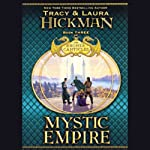 Mystic Empire: Book III of the Bronze Canticles Trilogy | Tracy Hickman,Laura Hickman
