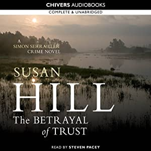 The Betrayal of Trust: Simon Serrailler 6 | [Susan Hill]
