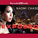 Exposed (       UNABRIDGED) by Naomi Chase Narrated by Diana Luke