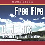 Free Fire (       UNABRIDGED) by C. J. Box Narrated by David Chandler