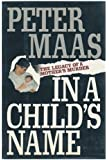 In a Child's Name: The Legacy of a Mother's Murder