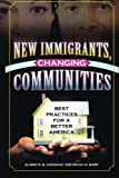 img - for New Immigrants, Changing Communities: Best Practices for a Better America book / textbook / text book