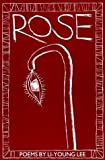 Rose (New Poets of America) 1st (first) Edition by Lee, Li-Young published by BOA Editions Ltd. (1993)