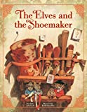 img - for The Elves and the Shoemaker (Classic Fairy Tale Collection) book / textbook / text book