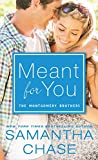 Samantha Chase Meant for You (Montgomery Brothers)