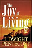 The Joy of Living: A Study of Philippians (082543453X) by Pentecost, J. Dwight
