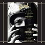 Evel: The High-Flying Life of Evel Knievel: American Showman, Daredevil, and Legend | Leigh Montville