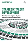 Strategic Talent Development: Develop and Engage All Your People for Business Success