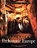 Exploring Prehistoric Europe (Places in Time) (0195103238) by Scarre, Chris
