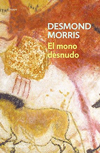 El mono desnudo (ENSAYO-CIENCIA)