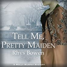 Tell Me, Pretty Maiden (       UNABRIDGED) by Rhys Bowen Narrated by Nicola Barber