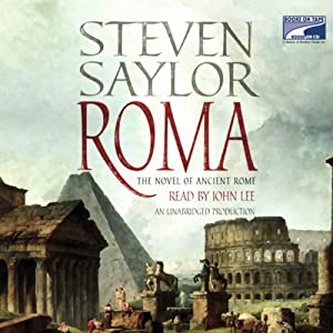 Roma: The Novel of Ancient Rome | [Steven Saylor]