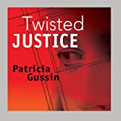 Twisted Justice | [Patricia Gussin]