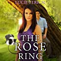 The Rose Ring Audiobook by Lucie Ulrich Narrated by Ann M. Thompson