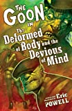 The Goon Volume 11: The Deformed of Body and Devious of Mind (Goon (Numbered))