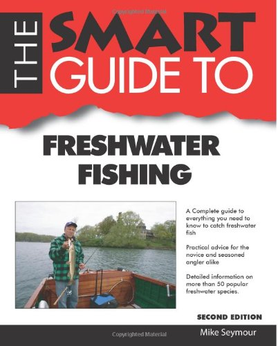 Smart Guide To Freshwater Fishing - Second Edition (Smart Guides)