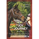 The Joy of the Journey: Exploring a Deeper and More Fulfilling Partnership Through the Path of Harmonious Horsemanshipby Jodine Carruthers