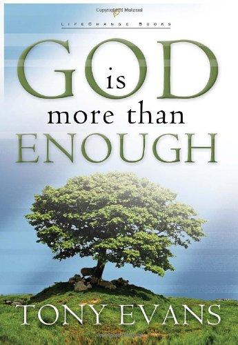 God Is More Than Enough (LifeChange Books), Evans, Tony