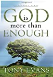 God Is More Than Enough (LifeChange Books) (0307729893) by Evans, Tony