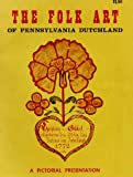 img - for The folk art of Pennsylvania Dutchland book / textbook / text book