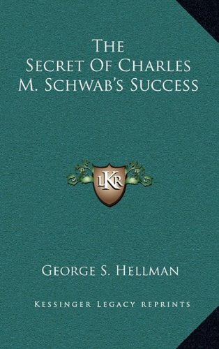 the-secret-of-charles-m-schwabs-success