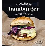 L'atelier du hamburger de Big Fernand...