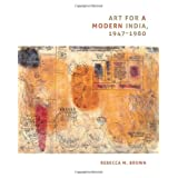 Art for a Modern India, 1947-1980 (Objects/Histories)