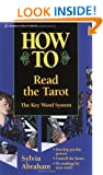 How to Read the Tarot: The Keyword System (Llewellyn's How to)