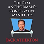 The Real Anchorman's Conservative Manifesto | Jack Atherton