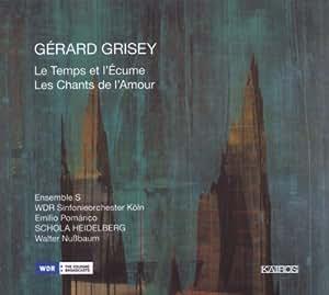 Grisey : Les Chants de l'Amour. Nussbaum, Pomárico.