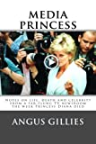 img - for Media Princess: Notes on life, death and celebrity from a far-flung TV newsroom the week Princess Diana died book / textbook / text book
