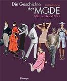 Image de Die Geschichte der Mode: Stile,Trends und Stars