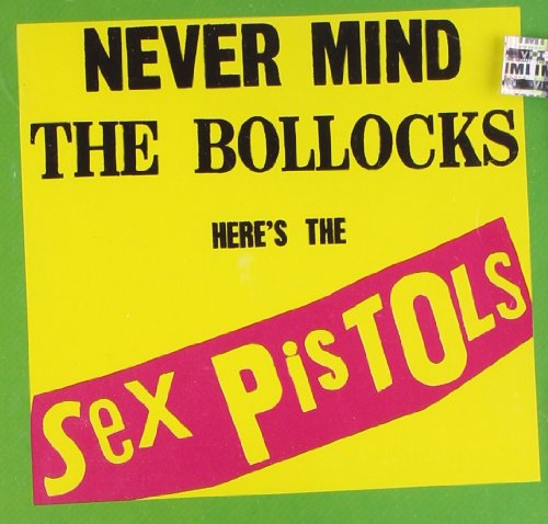 Never Mind the Bollocks, Sex Pistols