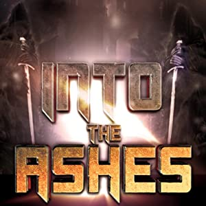 Into the Ashes: Kingdom of Ash, Volume 1 | [Bryan Healey]