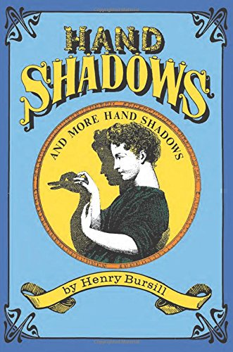 Hand Shadows and More Hand Shadows (Dover Children's Activity Books), Bursill, Henry