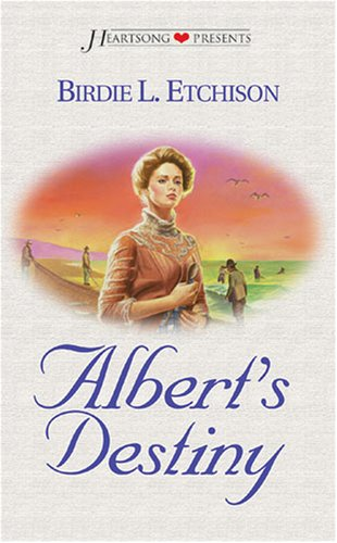 Albert's Destiny (Heartsong Presents #272), Birdie L. Etchison