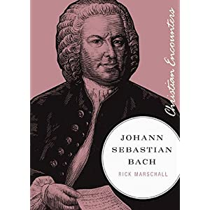 Johann Sebastian Bach (Christian Encounters Series)
