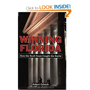 Winning Florida: How the Bush Team Fought the Battle (HOOVER INST PRESS PUBLICATION) Robert Zelnick