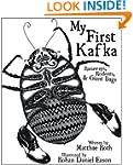 My First Kafka: Runaways, Rodents, an...