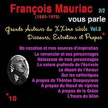 François Mauriac vous parle 2 (Grands Auteurs du XXème siècle : Discours, Entretiens et Propos 8) Performance Auteur(s) : François Mauriac Narrateur(s) : François Mauriac