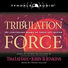 Tribulation Force: The Continuing Drama of Those Left Behind: Left Behind, Book 2 (       ABRIDGED) by Tim LaHaye, Jerry B. Jenkins Narrated by Frank Muller