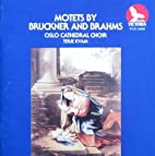 Motets by Bruckner and Brahms by Anton…