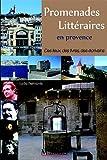 echange, troc Lydie Belmonte - Promenades littéraires en Provence : Des lieux, des livres, des écrivains...