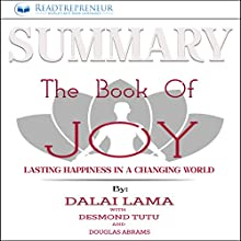 Summary: The Book of Joy: Lasting Happiness in a Changing World Audiobook by  Readtrepreneur Publishing Narrated by Donna Lorenz Motta