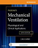 img - for Workbook for Pilbeam's Mechanical Ventilation: Physiological and Clinical Applications, 6e book / textbook / text book