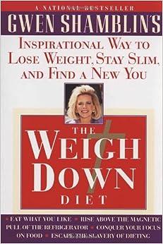 Weigh Down Diet: Gwen Shamblin: 9780385493246: Amazon.com ...