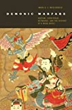 "Mark R. E. Meulenbeld, ""Demonic Warfare: Daoism, Territorial Networks, and the History of a Ming Novel"" (U. of Hawaii Press, 2015)"