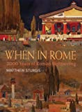 When in Rome: 2000 Years of Roman Sightseeing (0711227829) by Sturgis, Matthew