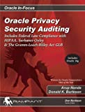 img - for Oracle Privacy Security Auditing: Includes Federal Law Compliance with HIPAA, Sarbanes Oxley & The Gramm Leach Bliley Act GLB (Oracle In-Focus series) by Nanda, Arup, Burleson, Donald (2003) Paperback book / textbook / text book