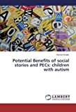 img - for Potential Benefits of social stories and PECs: children with autism book / textbook / text book